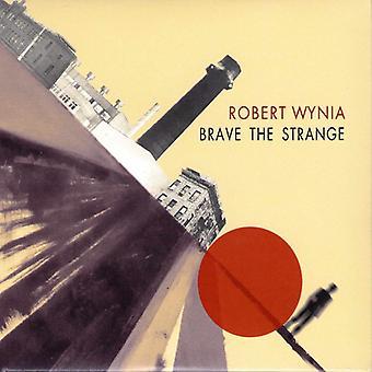 Robert Wynia - Brave the Strange [CD] USA import