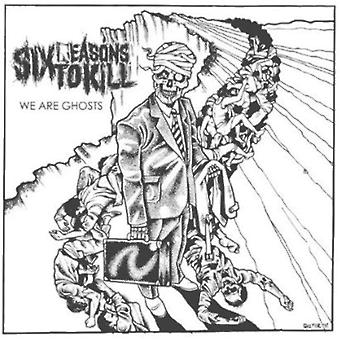 Six Reasons to Kill - We Are Ghosts [CD] USA import