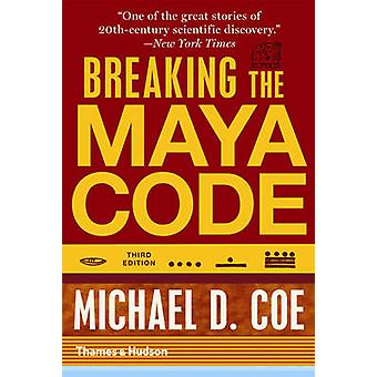 Breaking the Maya Code (3rd Revised edition) by Michael D. Coe - 9780