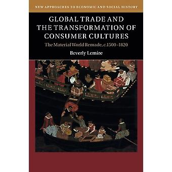 Global Trade and the Transformation of Consumer Cultures - The Materia