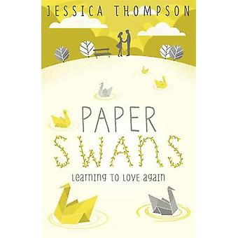 Paper Swans by Jessica Thompson - 9781444776522 Book