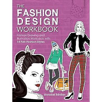 The Fashion Design Workbook - Fashion Drawing and Illustration Workboo