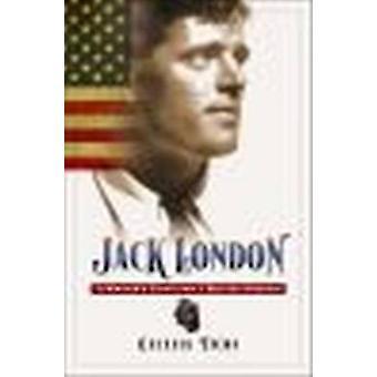 Jack London - en forfatter kamp for en bedre Amerika av Cecelia Tichi-