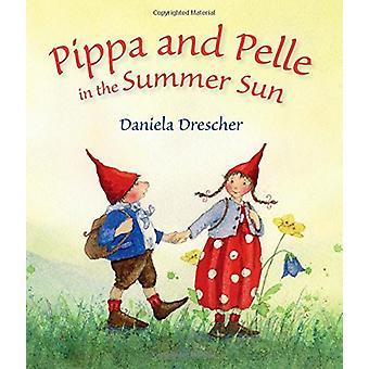 Pippa und Pelle im Sommer Sonne von Daniela Drescher - 9781782503798