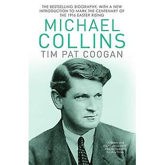 Michael Collins - A Biography by Tim Pat Coogan - 9781784753269 Book