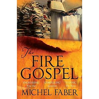 The Fire Gospel (Main) by Michel Faber - 9781847672797 Book