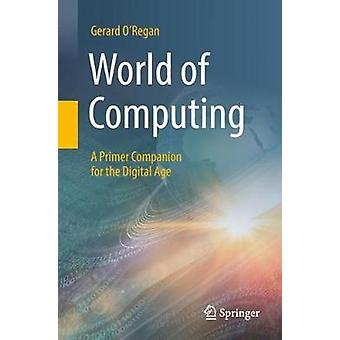 Monde de l'informatique - un compagnon de Primer for the Digital Age par Gerard