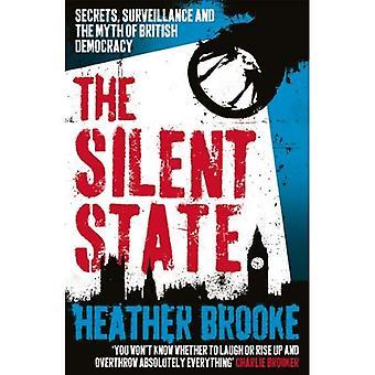De Silent staat: Geheimen, bewakings- en de mythe van de Britse democratie. Heather Brooke