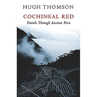 Cochenille rood: Reizen door oude Peru