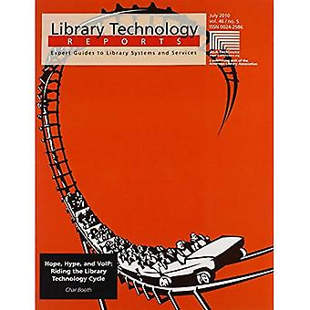 Hoffe, Hype und Voip: Riding the Library Technologie Cycle (Bibliothek Technologieberichte)