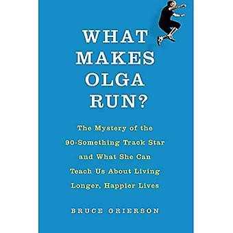 Was macht Olga Run?: das Geheimnis des 90-etwas zu verfolgen, Sterne und was sie uns lehren kann, über das Leben mehr...