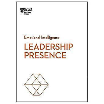 Présence de leadership (série de l'Intelligence émotionnelle de HBR)