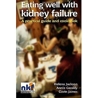 Eating Well with Kidney Failure: A Practical Guide and Cookbook (Class Health)