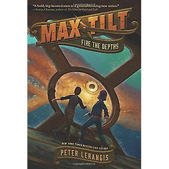 Max Tilt - Fire the Depths by Max Tilt - Fire the Depths - 978006244101