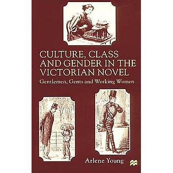 Cultura de clase y género en los caballeros caballeros novela victoriana y las mujeres jóvenes y Arlene