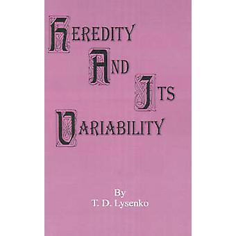 Erfelijkheid en de variabiliteit door Lysenko & T. D.