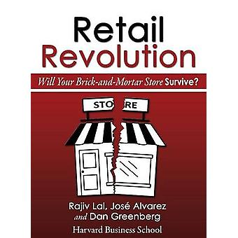 Retail Revolution Will Your BrickandMortar Store Survive by Lal & Rajiv