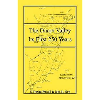 The Dixon Valley Its First 250 Years by Russell & T. Triplett
