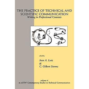 The Practice of Technical and Scientific Communication Writing in Professional Contexts by Lutz & Jean A.