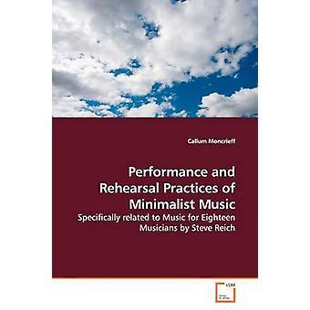 Leistung und Probe Praktiken der Minimal Music von Moncrieff & Callum