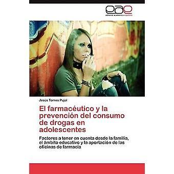 El Farmaceutico y La Prevencion del Consumo de Drogas Fi Adolescentes Torres Pujol & Jes s.