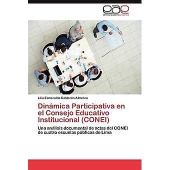 Dinamica Participativa En El Consejo Educativo Institucional Conei by Calder N. Almerco & Lilia Esmeralda