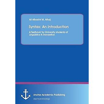 Syntax An Introduction. A Textbook for University students of Linguistics  Translation by Alhaj & Ali