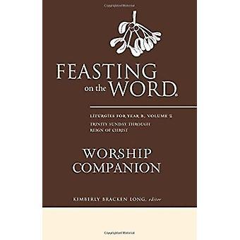 Feasting on the Word Worship Companion - Liturgies for Year B - Volume
