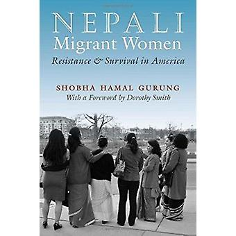 Nepali Migrant Women - Resistance and Survival in America by Shobha Ha