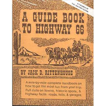 Guide Book to Highway 66 by Jack D Rittenhouse - 9780826311481 Book