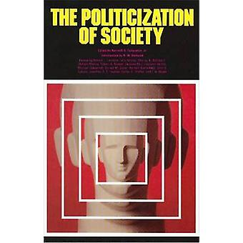 The Politicization of Society by Kenneth S. Templeton - 9780913966488