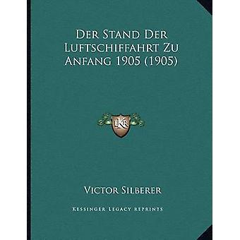 Der Stand Der Luftschiffahrt Zu Anfang 1905 (1905) by Victor Silberer