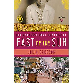 East of the Sun by Julia Gregson - 9781439101124 Book