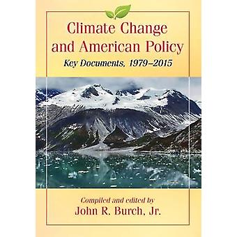 Climate Change and American Policy - Key Documents - 1979-2015 by John