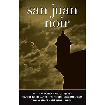 San Juan Noir by Mayra Santos-Febres - 9781617752964 Book