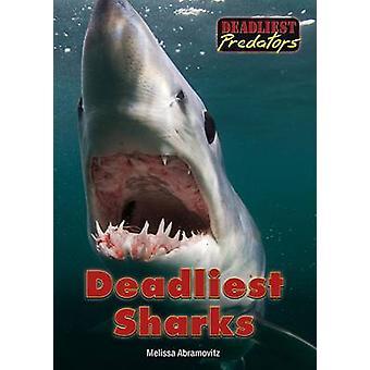 Deadliest Sharks by Melissa Abramovitz - 9781682820544 Book