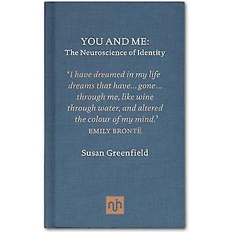 You and Me - The Neuroscience of Identity by Susan Greenfield - 978190