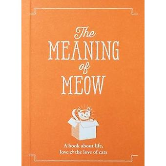 The Meaning of Meow by Allegra Strategies - 9781909130425 Book