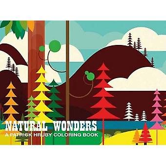 Patrick Hruby Natural Wonders by Patrick Hruby - 9781934429716 Book