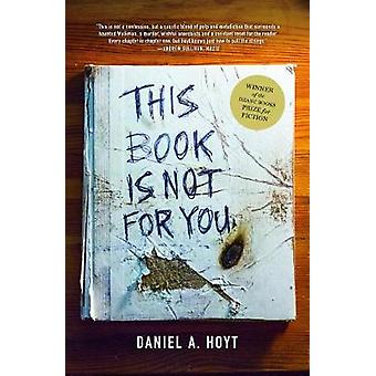 This Book Is Not for You by Daniel Hoyt - 9781945814341 Book