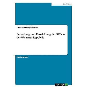 Entstehung und Entwicklung der KPD in der Weimarer Republik by Thorst