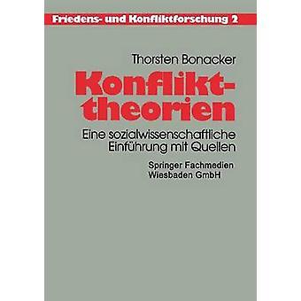 Konflikttheorien Eine sozialwissenschaftliche Einfhrung mit Quellen de Bonacker et Thorsten