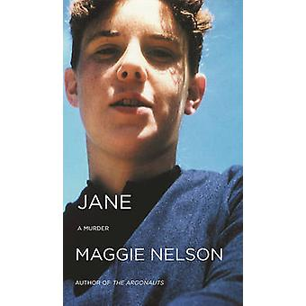 Jane - A Murder by Maggie Nelson - 9781593766580 Book