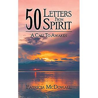 50 Letters from Spirit - A Call to Awaken by Patricia McDowall - 97817