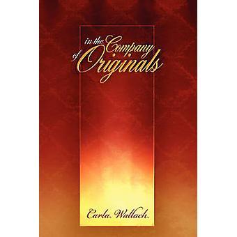 In the Company of Originals by Wallach & Carla