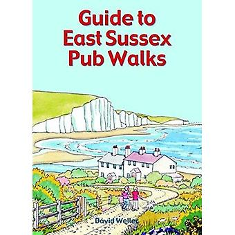 Guide to East Sussex Pub Walks by David Weller