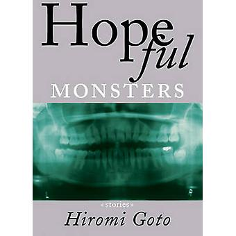 Hopeful Monsters by Hiromi Goto - 9781551521572 Book