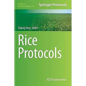 Rice Protocols by Edited by Yinong Yang