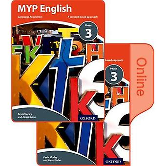 MYP English Language Acquisition Phase 3 Print and Online Student Book Pack by Kevin Morley & Alexei Gafan