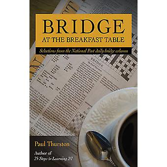 Bridge at the Breakfast Table by Thurston & Paul